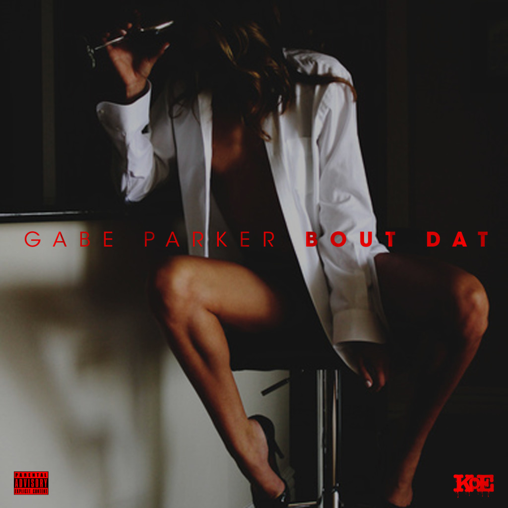 New Music: Gabe Parker Releases New Single 'Bout Dat'