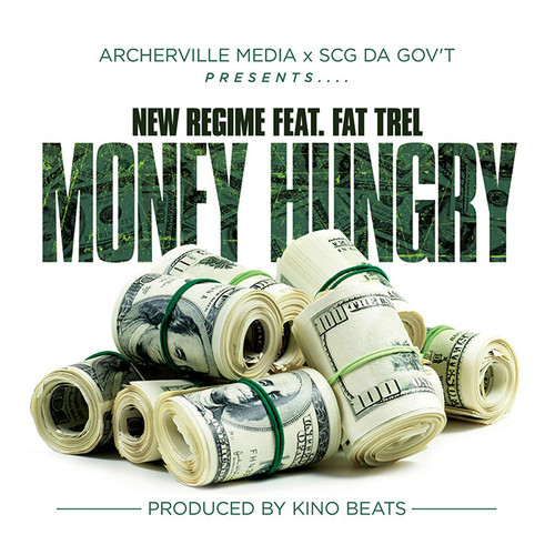 NEW REGIME FT. FAT TREL – MONEY HUNGRY