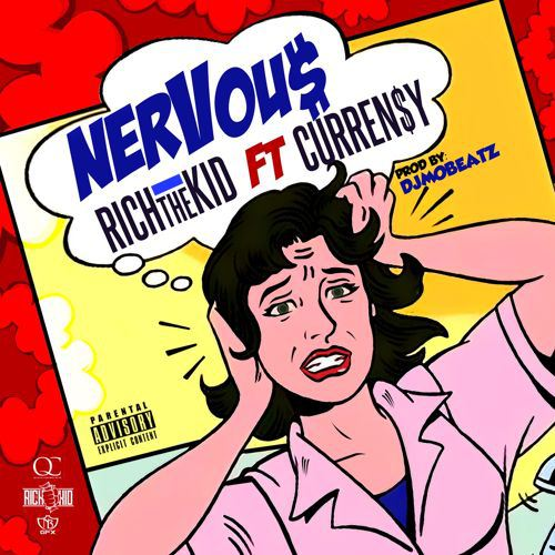 Nervous Rich The Kid featuring Currensy