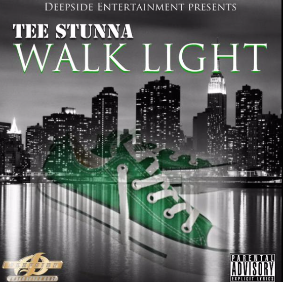Tee Stunna - Walk Light