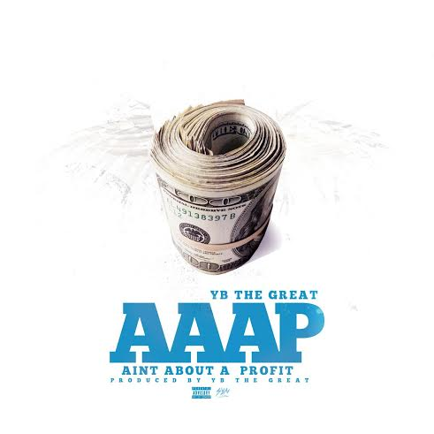 YB The Great 'AAAP (Aint About A Profit)'