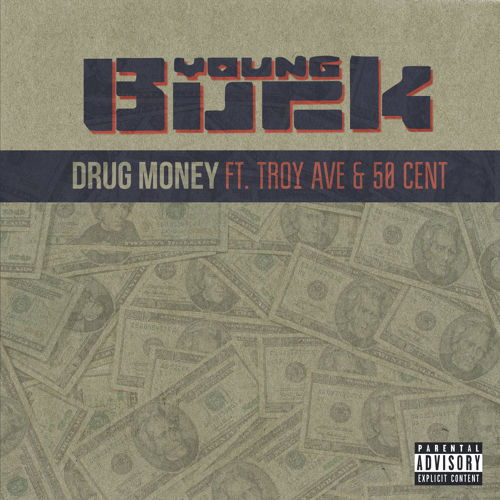 YOUNG BUCK FT TROY AVE & 50 CENT – DRUG MONEY
